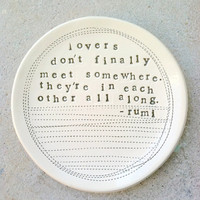 5 dish lovers rumi quote MADE TO ORDER by mbartstudios on Etsy
