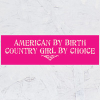 """10"""" x 3"""" Bumper Sticker - Country Girl® by Choice Pink"""