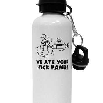 We Ate Your Stick Family - Funny Aluminum 600ml Water Bottle by TooLoud