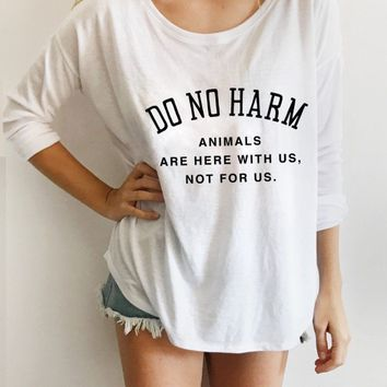 Do No Harm - Animals Are Here With Us, Not For Us -  Long-Sleeve