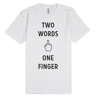 Two Words, One Finger-Unisex White T-Shirt