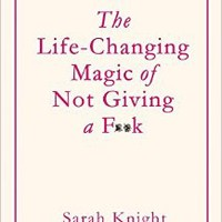 The Life-Changing Magic of Not Giving a F**k Hardcover – 31 Dec 2015
