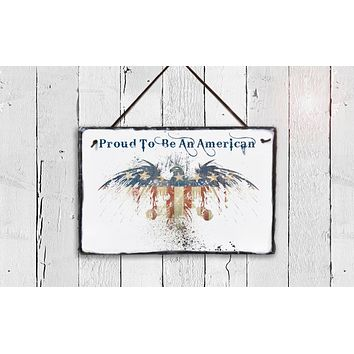 Handmade Slate Patriotic Sign - Proud To Be An American