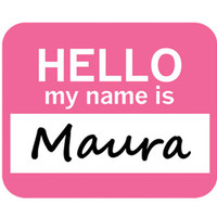 Maura Hello My Name Is Mouse Pad