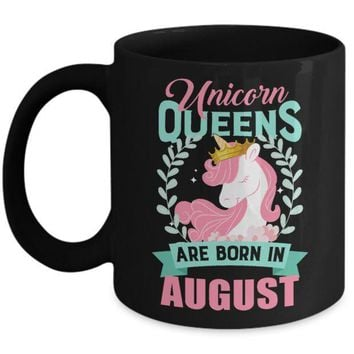Unicorn Queens Are Born In August Birthday Gift Mug