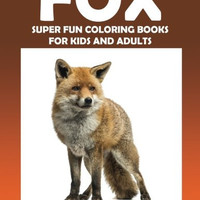 Fox: Super Fun Coloring Books For Kids And Adults