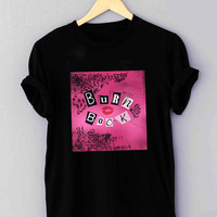 Mean Girls Burn Book - T Shirt for man shirt, woman shirt XS / S / M / L / XL / 2XL / 3XL *01*