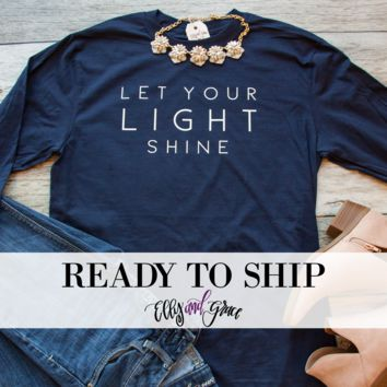 Ready to Ship - Let Your Light Shine Crew Longsleeve