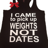 I Came to Pick up Weights not Dates - Black -  Tank - Ruffles with Love - Womens Fitness Clothing