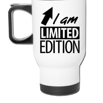 i am limited edition - Travel Mug