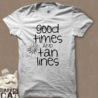 "Summer ""Good Times and Tan Lines"" T-Shirt"
