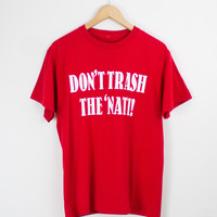 Vintage Don't Trash The 'Nati T Shirt