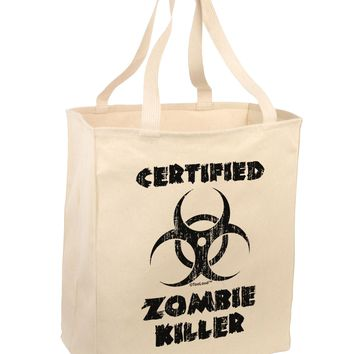 Certified Zombie Killer - Biohazard Large Grocery Tote Bag by TooLoud
