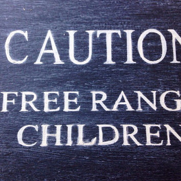 Caution. Free Range Children. Rustic Sign. Funny Gift. Customised Sign.