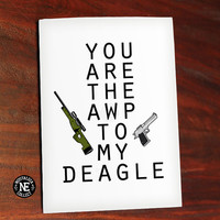 Awp and Deagle - You Are the Awp to My Deagle - Cute Valentine's Day Card - Gamer Couple Love Card - Anniversary Card 4.5 X 6.25 Inches