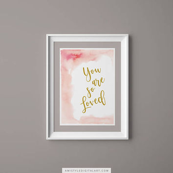 Nursery Wall Art, You Are So Loved, Baby Girl Nursery, Watercolor Nursery,Watercolor Wall Art,Wall Art,Watercolor Print,Childrens Art Prints