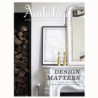 Anthology Magazine Issue No.17 - Design Matters - a good read - house & home