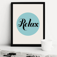 Printable Wall Art, Relax Sign, Typography Poster, Motivational Print, Printable Art, Printable Typography, INSTANT DOWNLOAD ART