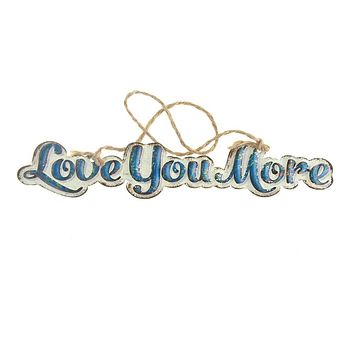 "Vintage Style Hanging Metal ""Love You More"" Sign, Teal/Off-White, 8-Inch x 1-1/2-Inch"