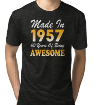 'Made In 1957 60 Years Of Being Awesome' T-Shirt by besttees79