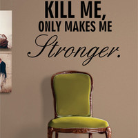 Makes Me Stronger Quote Decal Sticker Wall Vinyl Decor Art