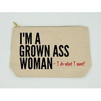 I'm a Grown Ass Woman I Do What I Want Zipper Pouch in Natural Canvas