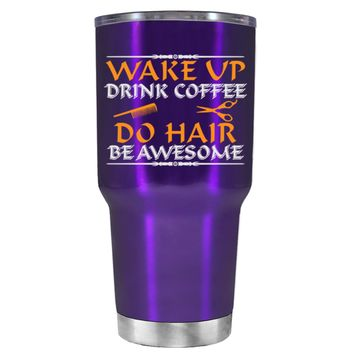 Wake Up Drink Coffee Do Hair on Translucent Purple 30 oz Tumbler Cup