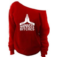 Namaste B*tches Off-The-Shoulder Sweatshirt