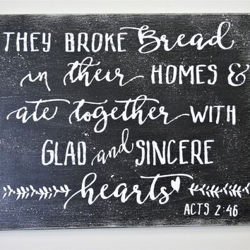 And They Broke Bread In Their Homes And Ate Together Wood Kitchen Sign