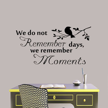 Wall Decals Quote We do not remember days,  Decal Vinyl Sticker Nursery Bedroom  Home  School College Room Decor Art Murals MN11