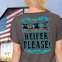 Country Life Southern Attitude Heifer Please T-Shirt