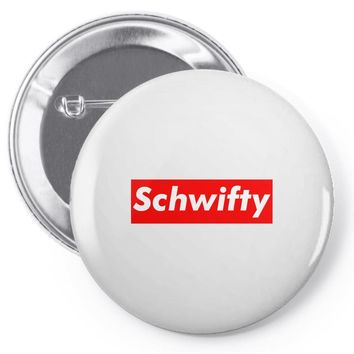 schwifty Pin-back button