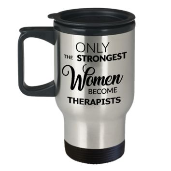 Best Therapist Ever Mug Gifts - Only the Strongest Women Become Therapists Stainless Steel Insulated Travel Coffee Cup with Lid