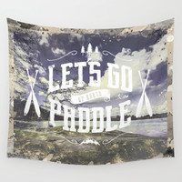 Lets paddle up north Wall Tapestry by HappyMelvin