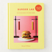 The Burger Lab: The Art and Science of the Perfect Burger By Daniel Wilson | Urban Outfitters