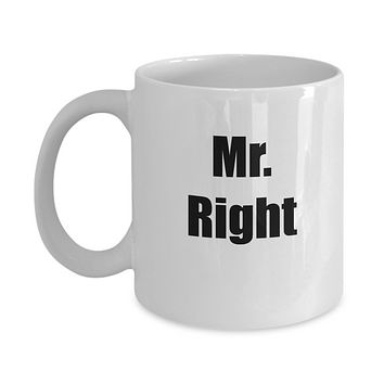 Mr. Right Novelty Coffee Mug Boyfriend Husband Coffee Gift Mug