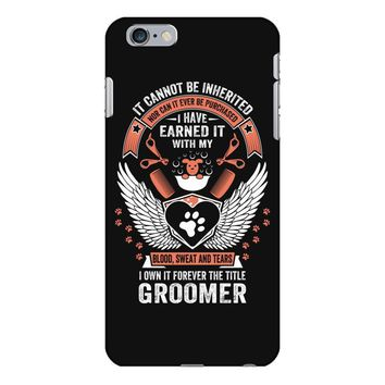 I Own It Forever The Title Groomer iPhone 6/6s Plus Case