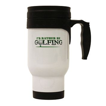 I'd Rather Be Golfing Stainless Steel 14oz Travel Mug