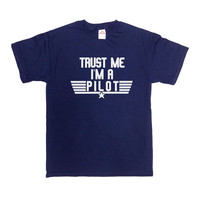 Trust Me I'm A Pilot TShirt Pilot Shirt Aviation TShirt Flying Airplane Gift For Pilot Airlines Father's Day Christmas Dad Husband Tee-SA325