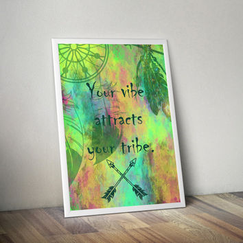 Your Vibe Attracts Your Tribe Wall Art Print -  Bohemian Wall Decor - Gypsy Decor - Bohemian Decor - Dorm Room Decor - Yoga Decor
