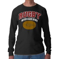 Rugby Never Back Down Tee Shirts from