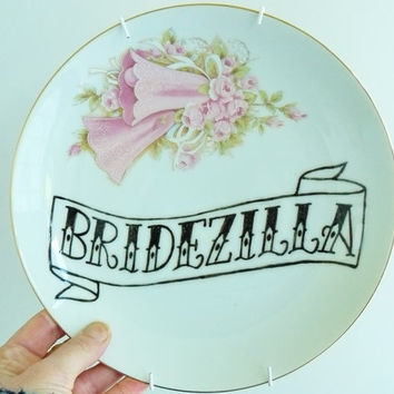 Bridezilla hand painted vintage plate with hanger recycled wedding display humor