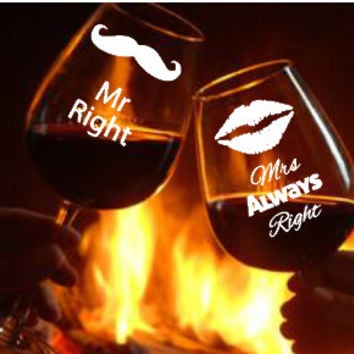 Mr. Right and Mrs. Always Right  Hand Etched Wine Glasses