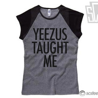 Yeezus Taught Me Baseball T Shirt - Kanye West Womens Raglan Top - 0022