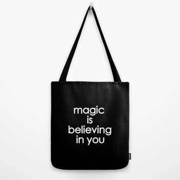Magic is believing in you Tote Bag by ARTbyJWP