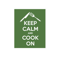 Kitchen Art, Cooking Decor, Keep Calm and Cook On 8x10 Print
