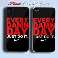 Every Damn Day Just Do It Custom iPhone 4 or 4S Case Cover