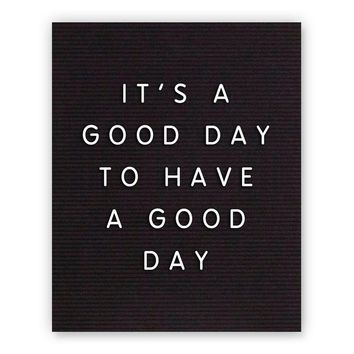 It's A Good Day To Have A Good Day Hand Lettered Print