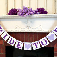 Purple BRIDAL SHOWER decorations - Bride to Be banner- Bachelorette Party Sign -Purple Bridal Shower Decor - You Pick the Colors