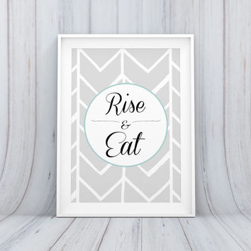 Digital Download Rise & Eat Kitchen Art Kitchen Wall Decor Kitchen Printable Wall Art Print Food Dining Room Printable 8x10